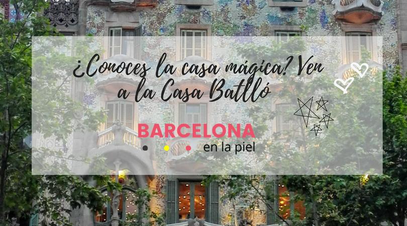 Una casa con magia… la Casa Batlló
