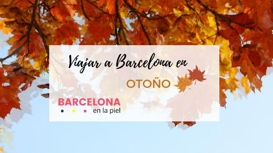 ¿Quieres viajar a Barcelona en otoño?